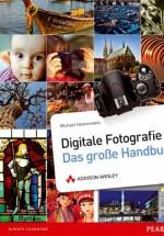 Digitale Fotografie - Das große Handbuch