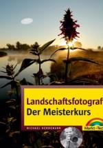 Landschaftsfotografie - Der Meisterkurs