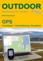 GPS: Grundlagen Tourenplanung Navigation